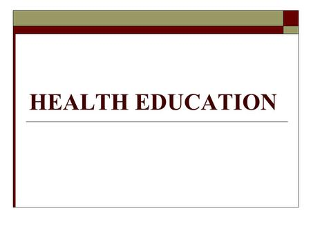 HEALTH EDUCATION. HISTORICAL DEVELOPMENT  Mid- 1800's –nursing was recognized as unique discipline. Teaching has been recognized as an important health.