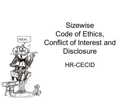 Sizewise Code of Ethics, Conflict of Interest and Disclosure HR-CECID.
