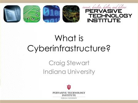 What is Cyberinfrastructure?