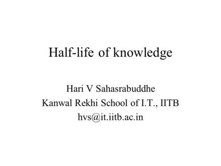 Half-life of knowledge