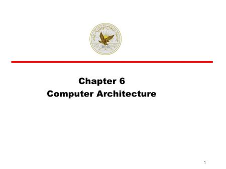 1 Chapter 6 Computer Architecture. Computer Components: Top Level View.