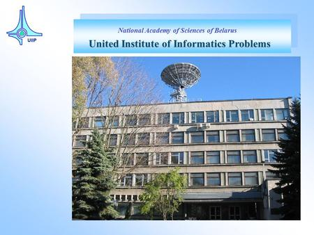United Institute of Informatics Problems National Academy of Sciences of Belarus.