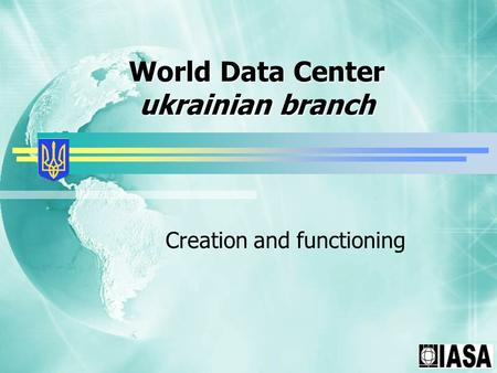World Data Center ukrainian branch Creation and functioning.