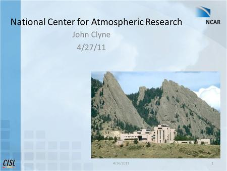 National Center for Atmospheric Research John Clyne 4/27/11 4/26/20111.