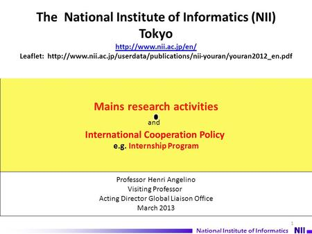 Mains <strong>research</strong> activities and International Cooperation Policy e.g. Internship Program Professor Henri Angelino Visiting Professor Acting Director Global.