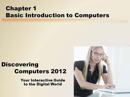 Objectives Overview Explain why computer literacy is vital to success in today's world Define the term, computer, and describe the relationship between.
