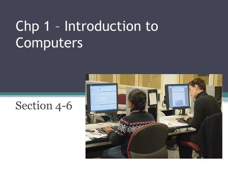 Chp 1 – Introduction to Computers Section 4-6. Mobile Computer and Mobile Device Mobile Computers – can be carry from place to place Mobile Devices –