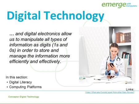 Digital Technology … and digital electronics allow us to manipulate all types of information as digits (1s and 0s) in order to store and manage the information.