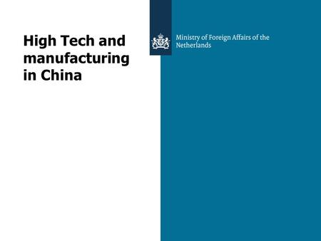 High Tech and manufacturing in China. 2 How High Tech is China today? Some indicators that China is on route to becoming a world leader in science: China.