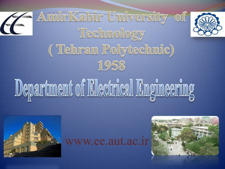 Www.ee.aut.ac.ir. History Since 1999 till present Since 1958 till 1961 One of the first departments of university 3 Since 1961 till 1999 تا 1378.