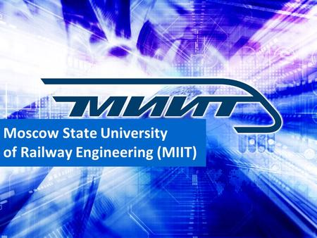 Moscow State University of Railway Engineering (MIIT)