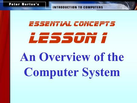 An Overview of the Computer System lesson 1 essential concepts.