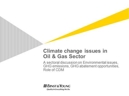 Climate change issues <strong>in</strong> Oil & <strong>Gas</strong> Sector