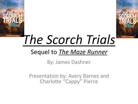 The Scorch Trials Sequel to The Maze Runner
