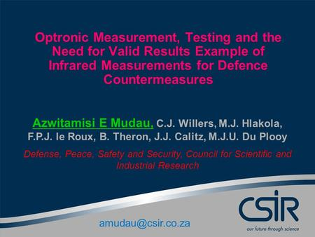 Optronic Measurement, Testing and the Need for Valid Results Example of Infrared Measurements for Defence Countermeasures Azwitamisi E Mudau, C.J. Willers,