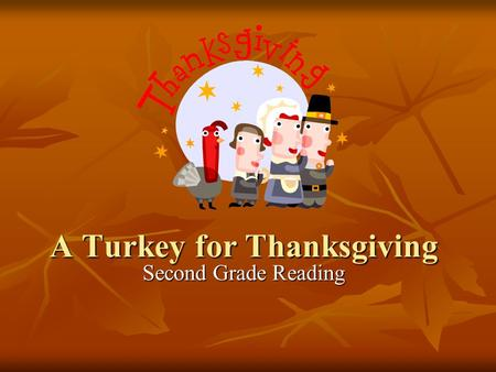 A Turkey for Thanksgiving Second Grade Reading Vocabulary Thanksgiving hooves riverbank lumbered.