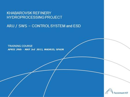 HYDROPROCESSING PROJECT ARU / SWS – CONTROL SYSTEM and ESD