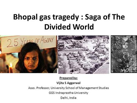 Bhopal gas tragedy : Saga of The Divided World