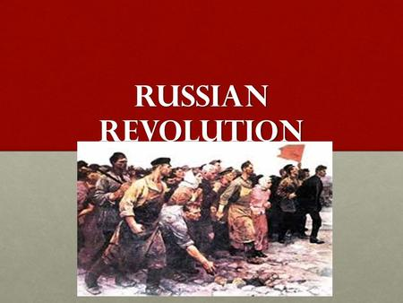 Russian Revolution. Russian Government Before Revolution Monarchy: The Czar (Tsar)Monarchy: The Czar (Tsar) Until 1905 the Tsar's powers were unlimited.