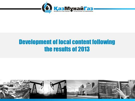 Development of local content following the results of 2013.