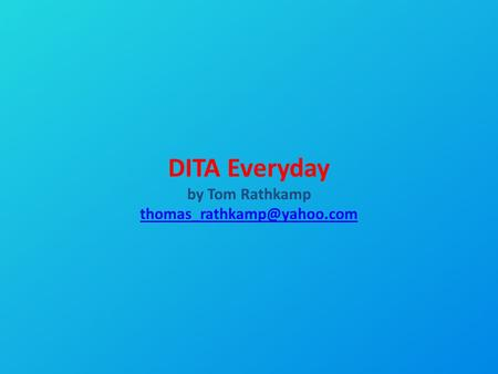 DITA Everyday by Tom Rathkamp