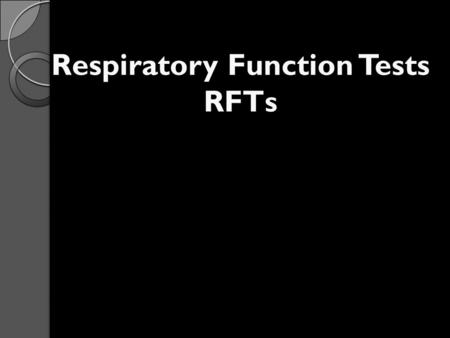 Respiratory Function Tests RFTs. Review Of Anatomy & physiology Lungs comprised of  Airways  Alveoli.