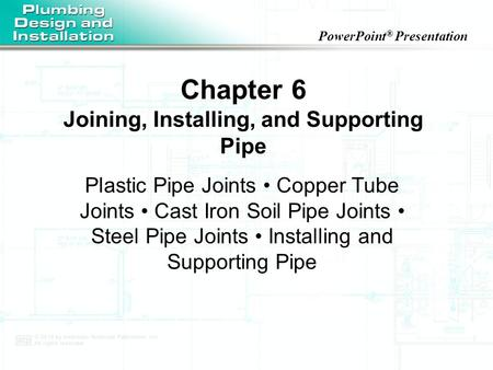Joining, Installing, and Supporting Pipe