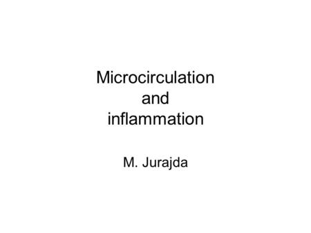 Microcirculation and inflammation M. Jurajda. Anatomy of capillary bed.