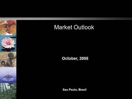 Market Outlook Sao Paulo, Brazil October, 2005. OECD Compliance Gap Ratifying OECD cumulative target reductions will be 5-5.5 billion tons of carbon dioxide.