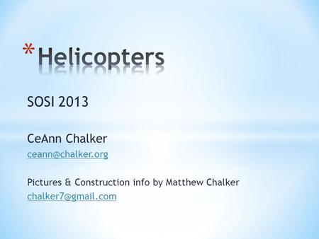 Helicopters SOSI 2013 CeAnn Chalker