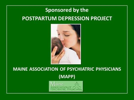 Sponsored by the POSTPARTUM DEPRESSION PROJECT