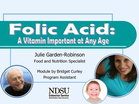 Julie Garden-Robinson Food and Nutrition Specialist Module by Bridget Curley Program Assistant.