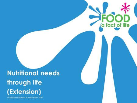 Nutritional needs through life (Extension).