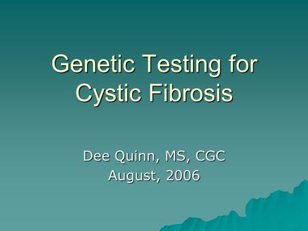 Genetic Testing for Cystic Fibrosis