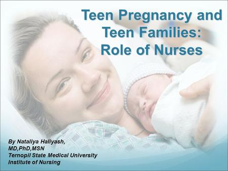 Teen Pregnancy and Teen Families: Role of Nurses
