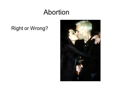 <strong>Abortion</strong> Right or Wrong?. Pregnancy 3 trimesters, 40 weeks 1 st Trimester 1-12 weeks 2 nd Trimester 13-28 weeks 3 rd Trimester 29-40 weeks.