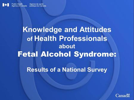 Knowledge and Attitudes of Health Professionals about Fetal Alcohol Syndrome: Results of a National Survey.