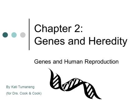 Chapter 2: Genes and Heredity