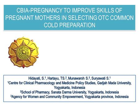 CBIA-PREGNANCY TO IMPROVE SKILLS OF PREGNANT MOTHERS IN SELECTING OTC COMMON COLD PREPARATION.