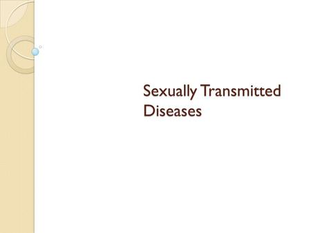 Sexually Transmitted Diseases. Epidemiological Assumptions Upon Successful Prevention of STDs Prob. of PID in women would reduce from 20% to 4% by Rx.