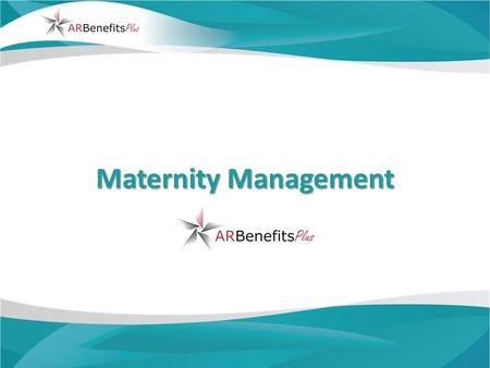 Maternity Management. 2 What is Maternity Management? If you or your covered spouse is pregnant, Maternity Management provides one- to-one support form.