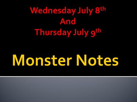 Wednesday July 8th And Thursday July 9th