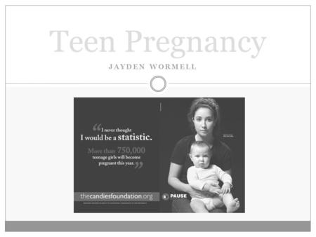 JAYDEN WORMELL Teen Pregnancy. Video  m/watch?v=CEFFj6DE u6g&feature=related  m/watch?v=CEFFj6DE u6g&feature=related.