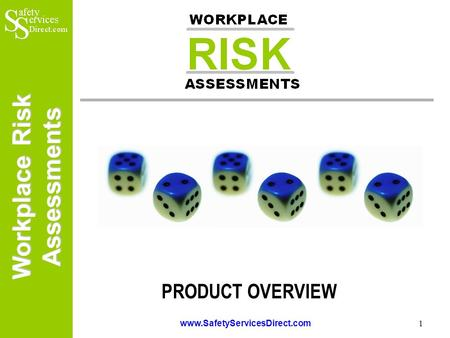 Workplace Risk Assessments www.SafetyServicesDirect.com 1 PRODUCT OVERVIEW.
