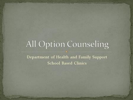Department of Health and Family Support School Based Clinics.