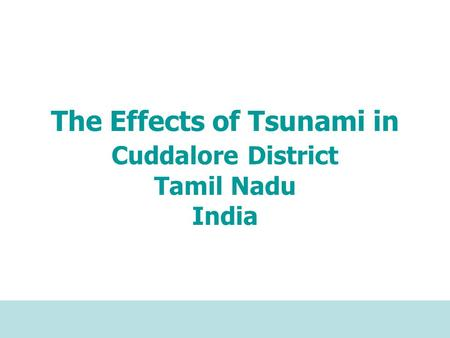 The Effects of Tsunami in Cuddalore District Tamil Nadu India