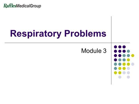 Respiratory Problems Module 3. 2 Function of the respiratory system It allows the exchange of gases (oxygen and carbon dioxide) in the lungs and in the.