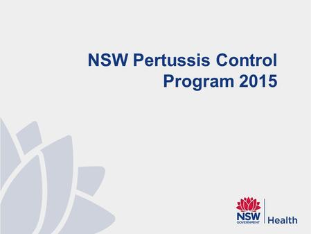 NSW Pertussis Control Program 2015. Pertussis Disease Pertussis ('whooping cough') is a bacterial infection affecting the respiratory system, caused by.