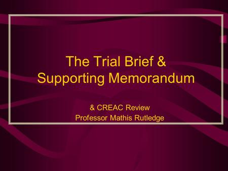 The Trial Brief & Supporting Memorandum