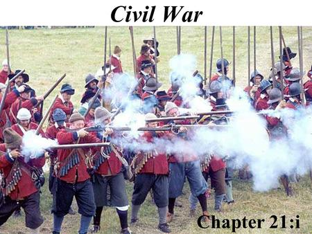 Civil War Chapter 21:i The English Parliament had won several important rights by the 1500s.